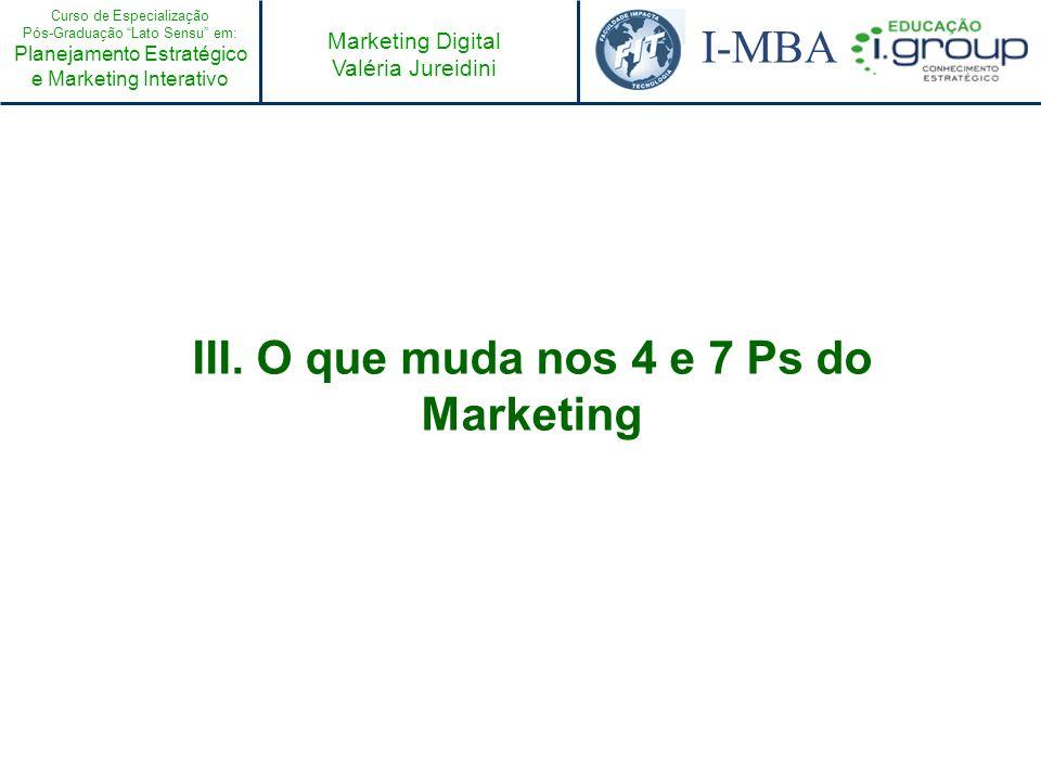 Curso de Especialização Pós-Graduação Lato Sensu em: Planejamento Estratégico e Marketing Interativo I-MBA Marketing Digital Valéria Jureidini Valeria.jureidini@basics.com.br (11) 3884-8674