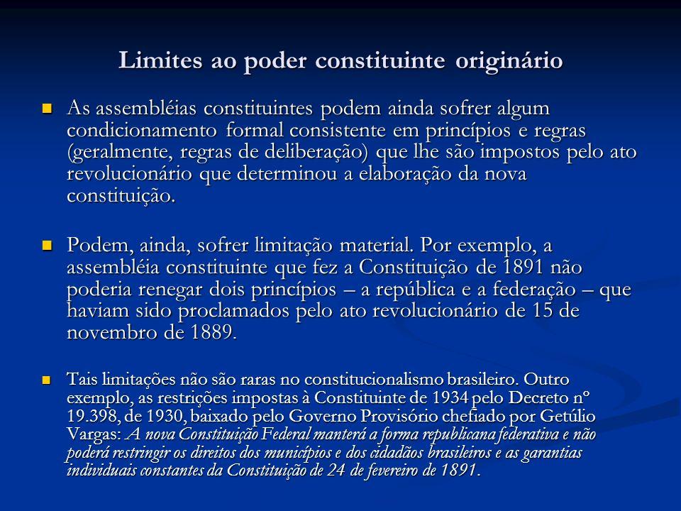 Limites ao poder constituinte originário As assembléias constituintes podem ainda sofrer algum condicionamento formal consistente em princípios e regr