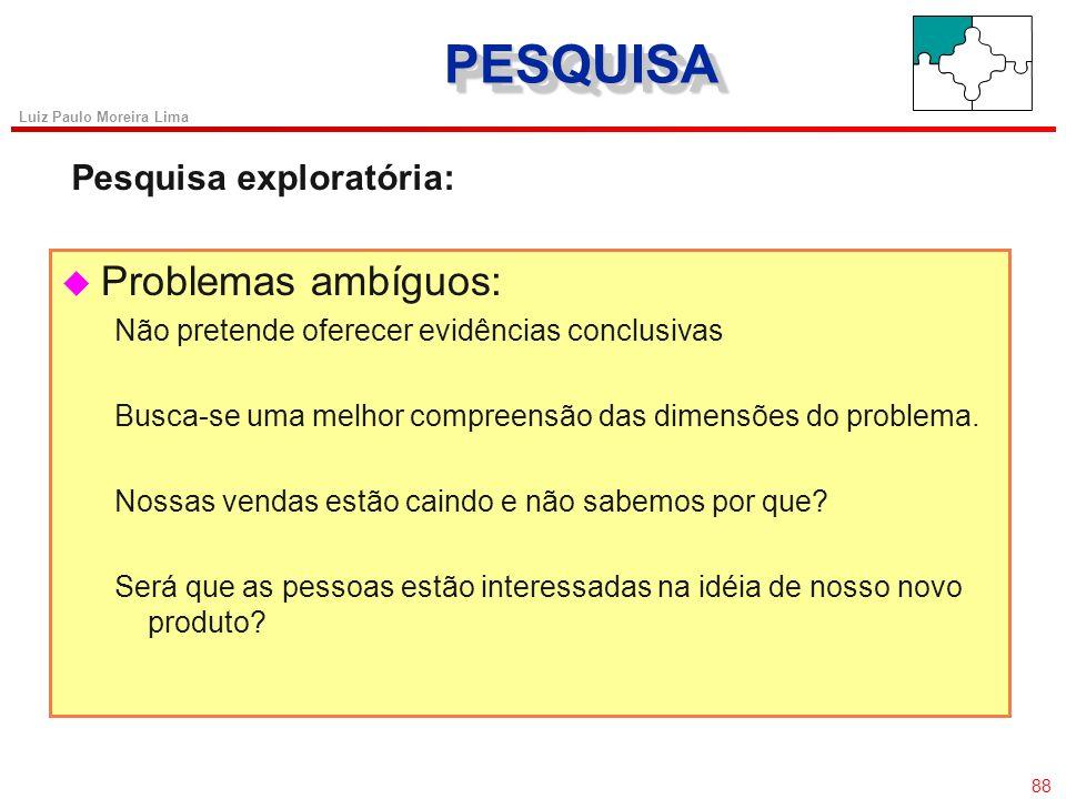 87 Luiz Paulo Moreira Lima SISTEMA DE INFORMAÇÃO MARKETING SISTEMA DE PESQUISA DE MARKETING É o planejamento, coleta, análise e apresentação sistemáti