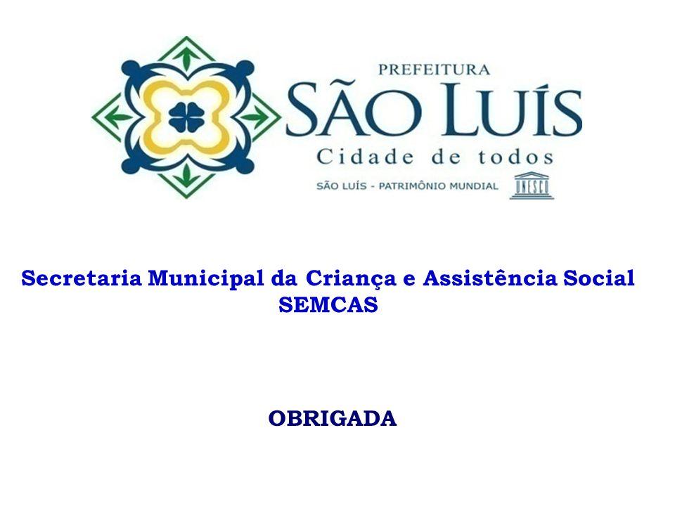 Secretaria Municipal da Criança e Assistência Social SEMCAS OBRIGADA