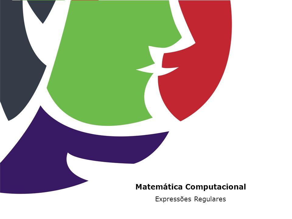 Matemática Computacional Expressões Regulares