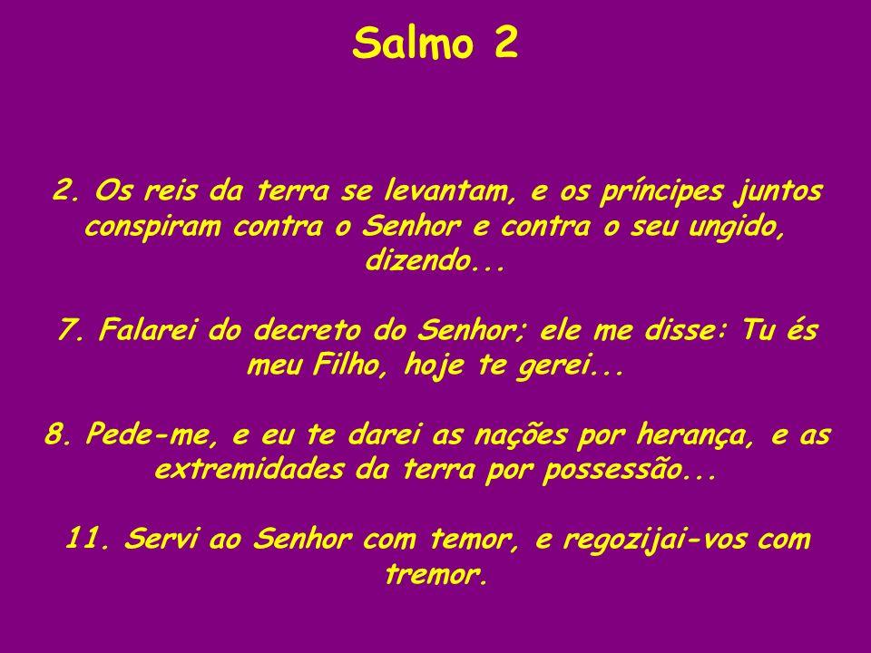 Salmo 20 O salmo é de Davi.