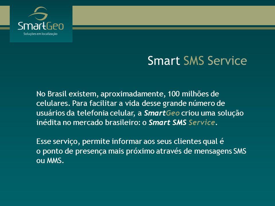 No Brasil existem, aproximadamente, 100 milhões de celulares. Para facilitar a vida desse grande número de usuários da telefonia celular, a SmartGeo c