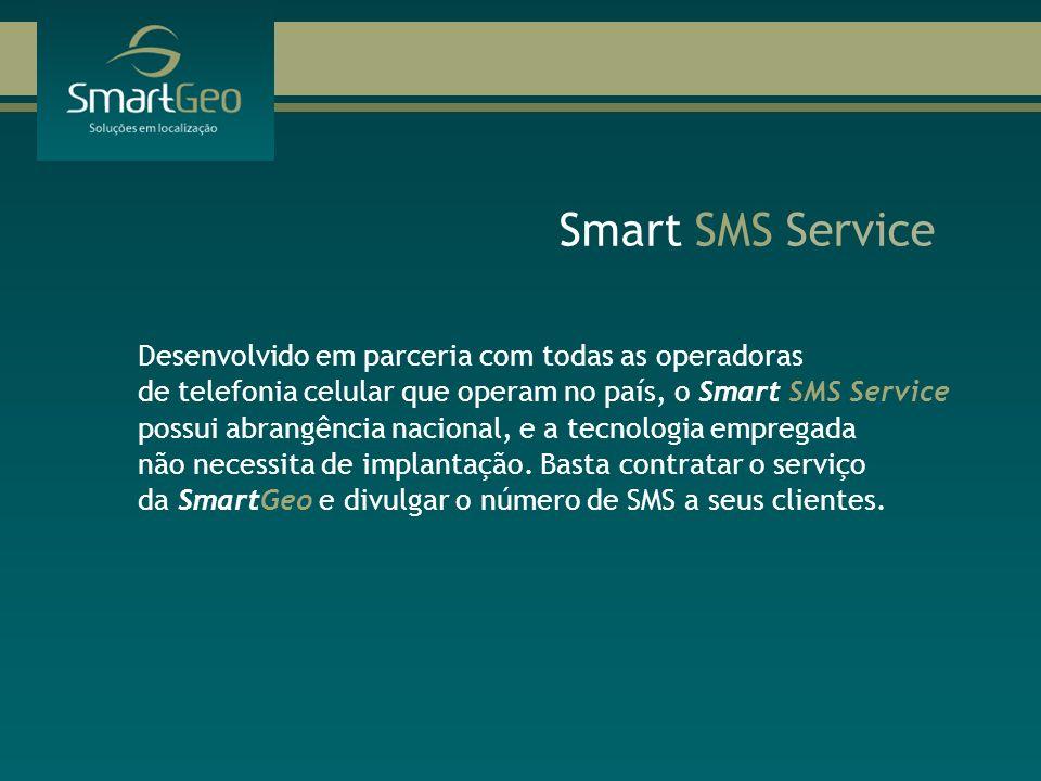 Smart SMS Service Desenvolvido em parceria com todas as operadoras de telefonia celular que operam no país, o Smart SMS Service possui abrangência nac