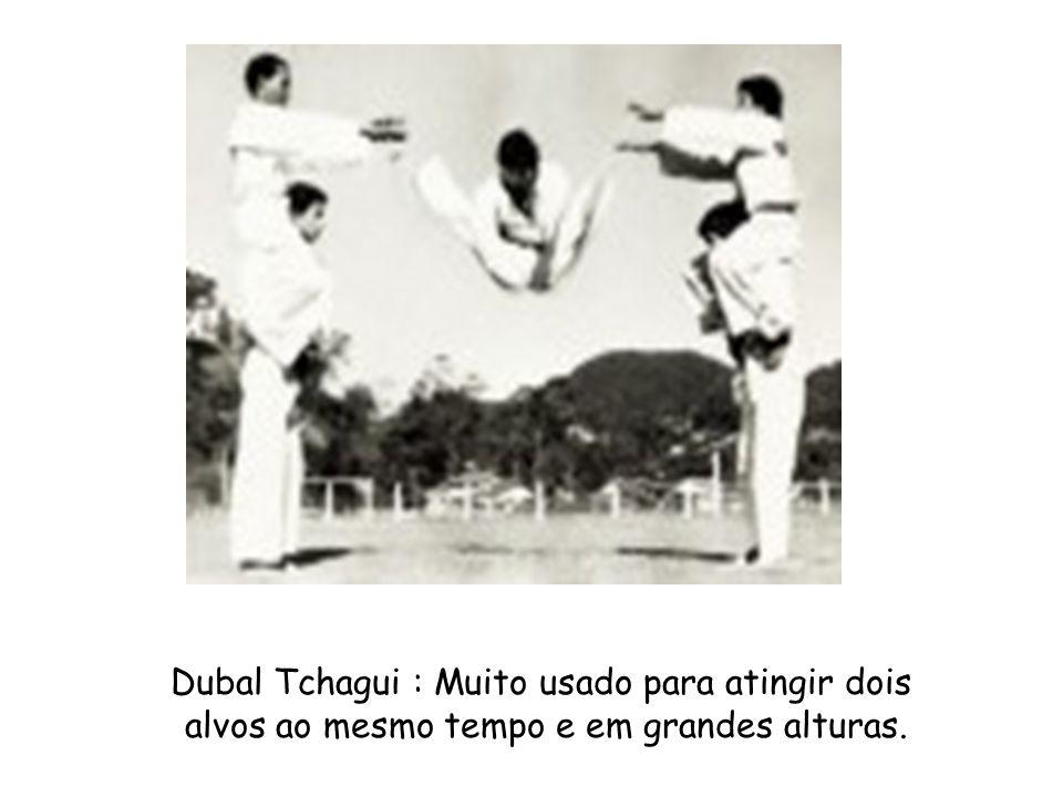 Dubal Tchagui : Muito usado para atingir dois alvos ao mesmo tempo e em grandes alturas.