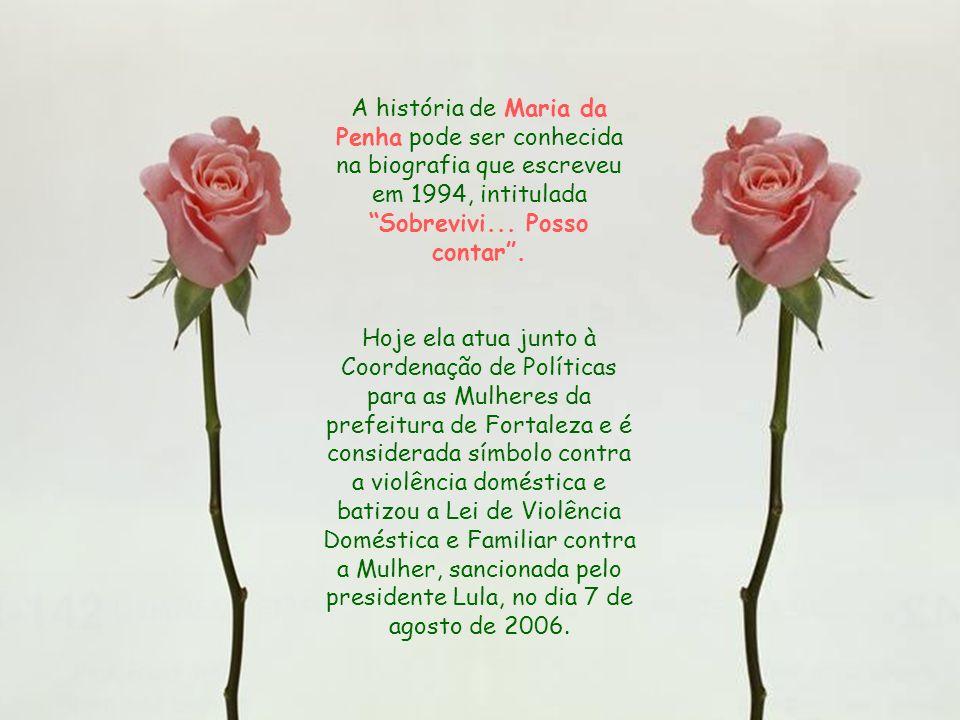 Após as tentativas de homicídio, Maria da Penha começou a atuar em movimentos sociais contra violência e impunidade e hoje é coordenadora de Estudos,
