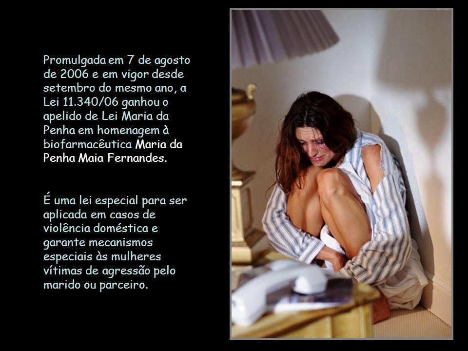Em vigor, ela garante mecanismos de defesa mais abrangentes para mulheres vítimas de violência doméstica.