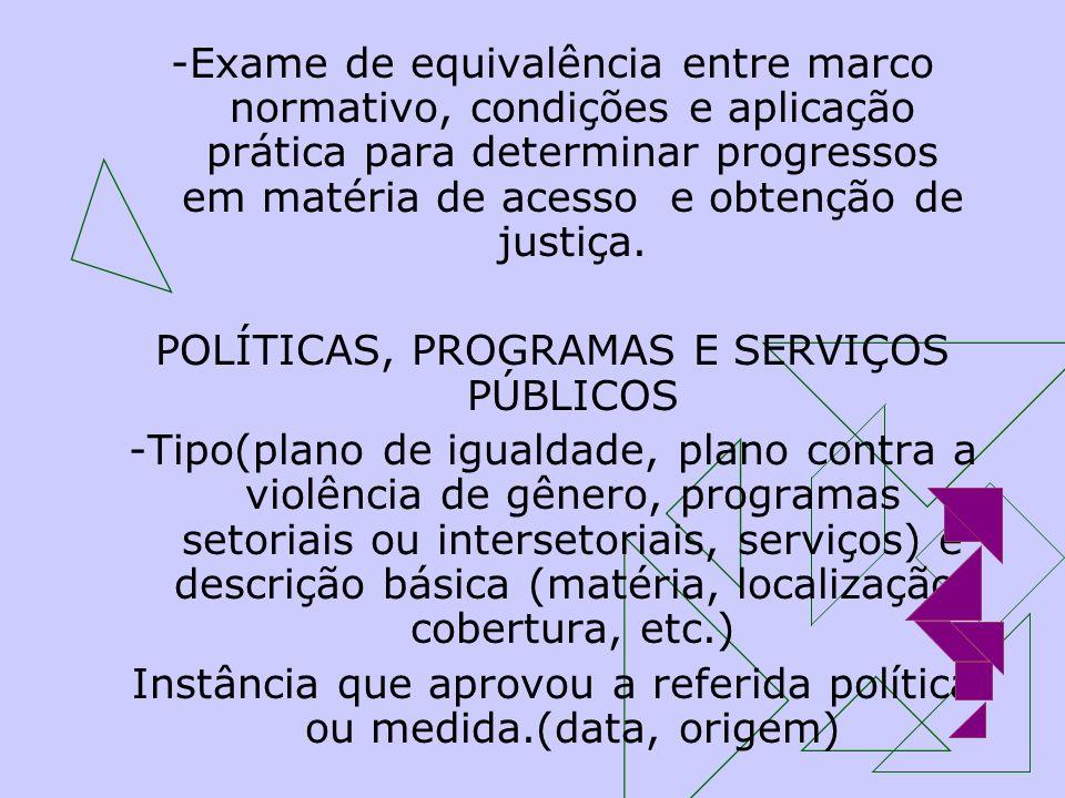 -Exame de equivalência entre marco normativo, condições e aplicação prática para determinar progressos em matéria de acesso e obtenção de justiça. POL