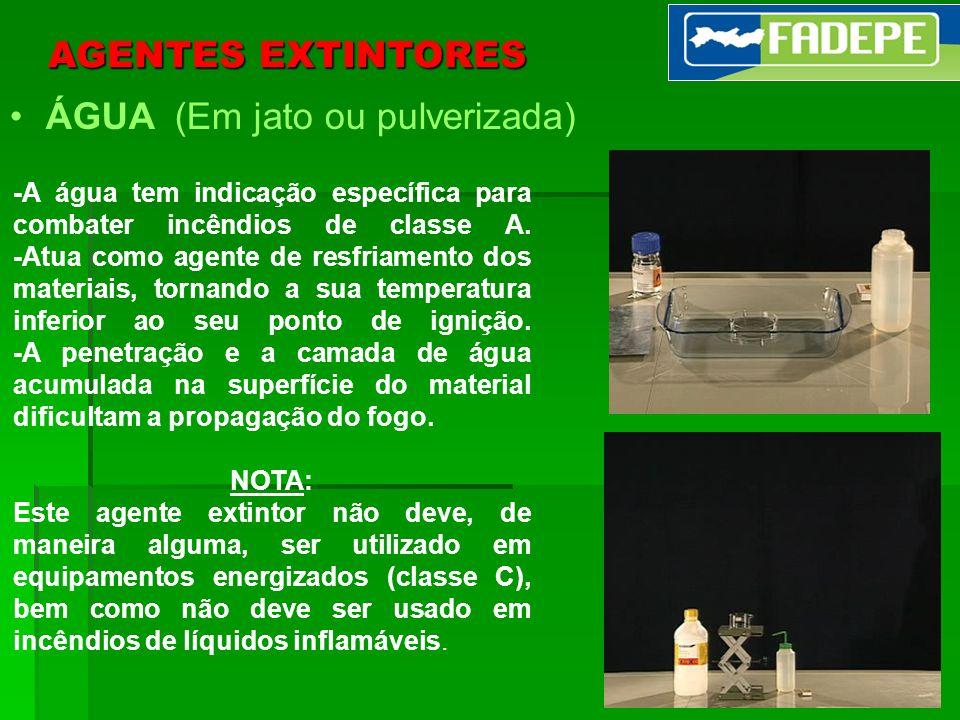 31 AGENTES EXTINTORES ÁGUA (Em jato ou pulverizada) -A água tem indicação específica para combater incêndios de classe A. -Atua como agente de resfria