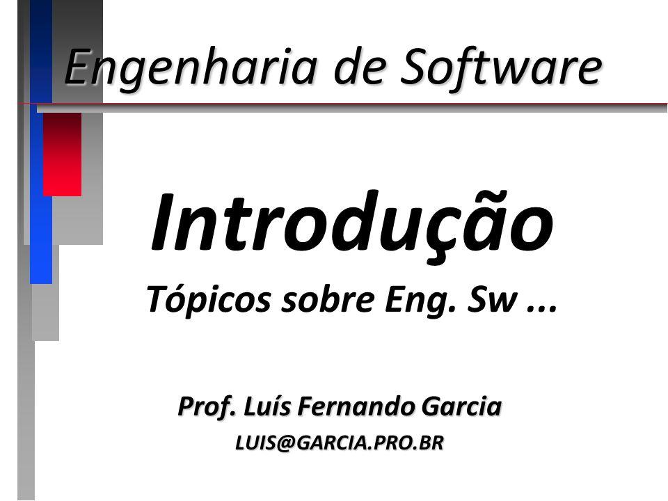 Engenharia de Software Aplicação de uma abordagem sistemática, disciplinada e quantificável para o desenvolvimento, operação e manutenção do software...