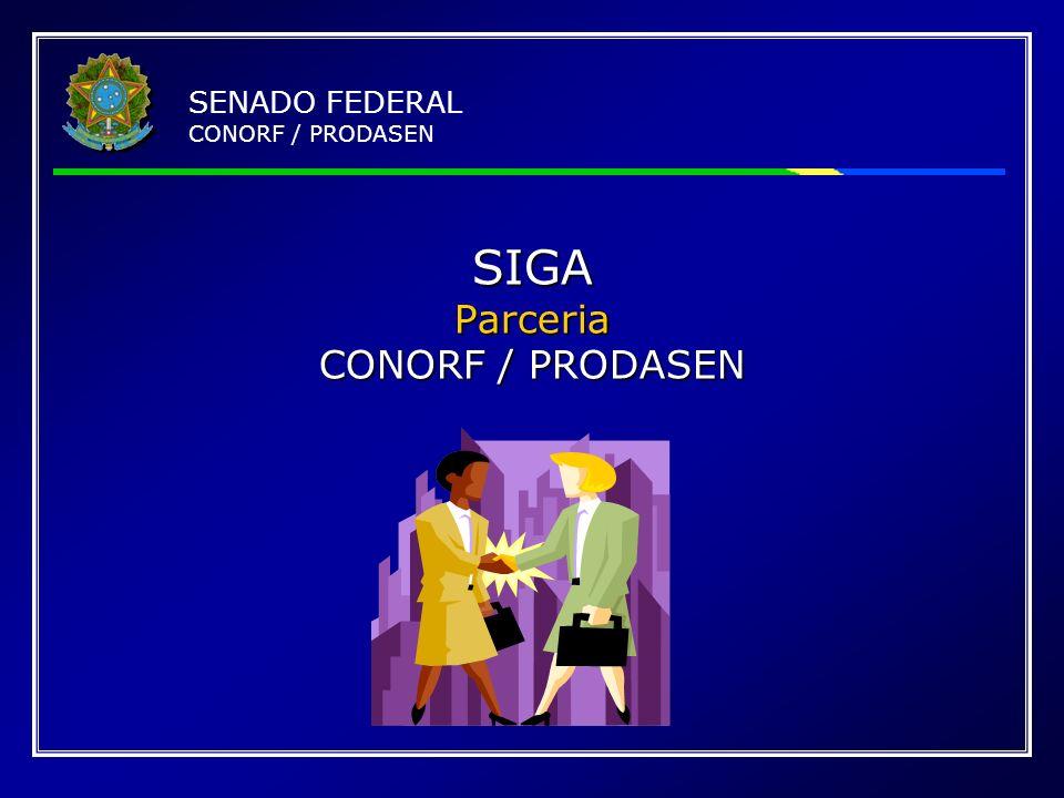 SIGA Parceria CONORF / PRODASEN SENADO FEDERAL CONORF / PRODASEN