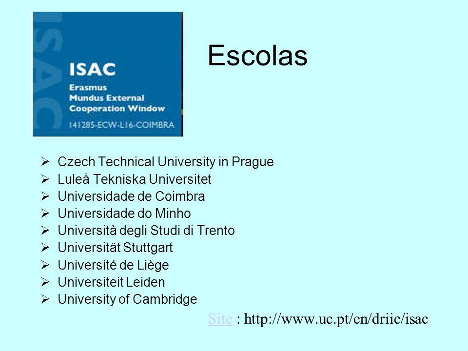 Escolas Czech Technical University in Prague Luleå Tekniska Universitet Universidade de Coimbra Universidade do Minho Università degli Studi di Trento