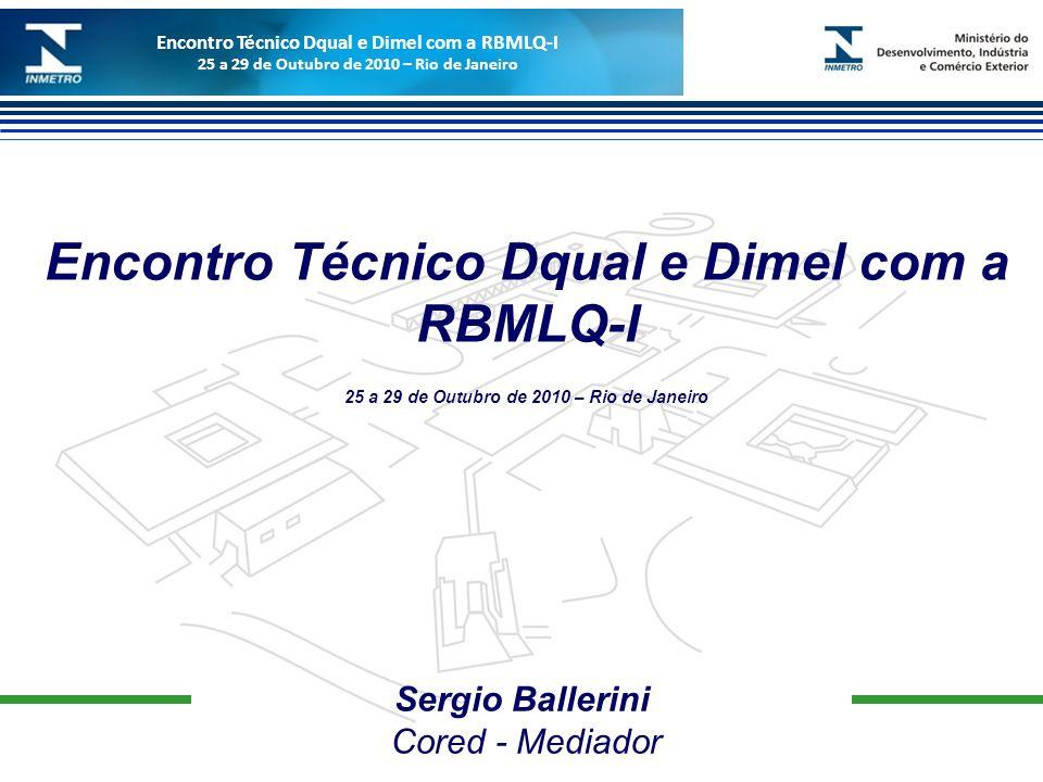 Marca do evento Sergio Ballerini Cored - Mediador Encontro Técnico Dqual e Dimel com a RBMLQ-I 25 a 29 de Outubro de 2010 – Rio de Janeiro Encontro Té