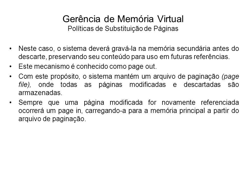 Neste caso, o sistema deverá gravá-la na memória secundária antes do descarte, preservando seu conteúdo para uso em futuras referências. Este mecanism