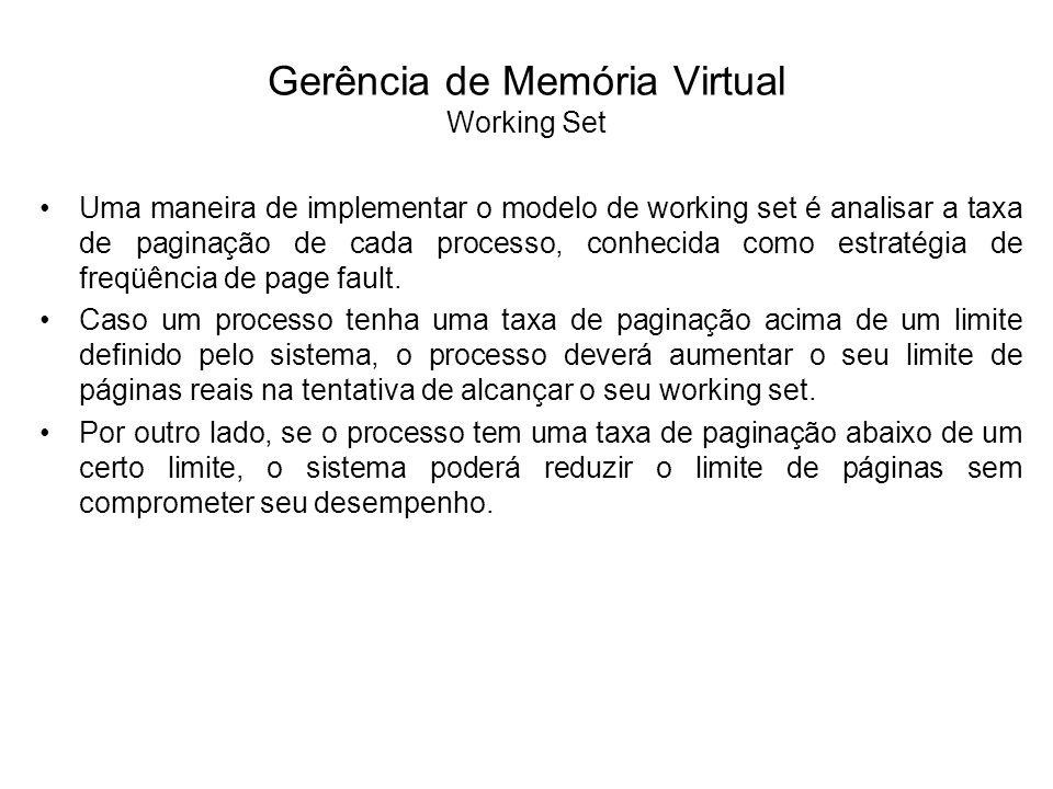 O maior problema na gerência de memória virtual por paginação não é decidir quais páginas carregar para a memória principal, mas quais liberar.