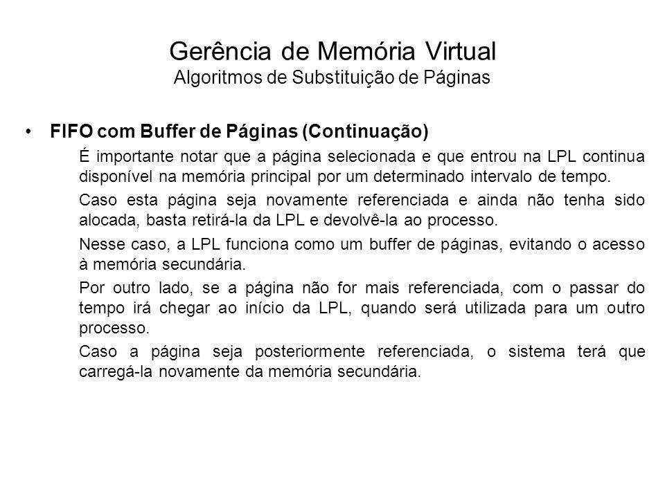 LFU (Least-Frequently-Used) O algoritmo LFU seleciona a página menos referenciada, ou seja, o frame menos utilizado.