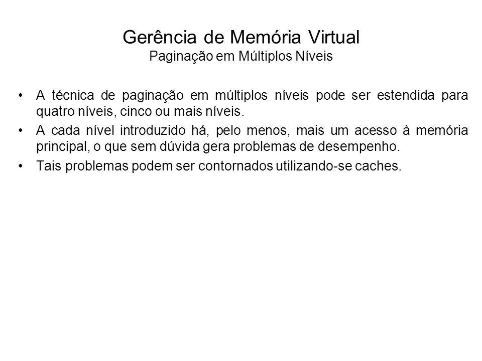 A gerência de memória virtual utiliza a técnica de mapeamento para traduzir endereços virtuais em endereços reais, porém o mapeamento implica em pelo menos dois acessos à memória principal: o primeiro à tabela de páginas e o outro à própria página.