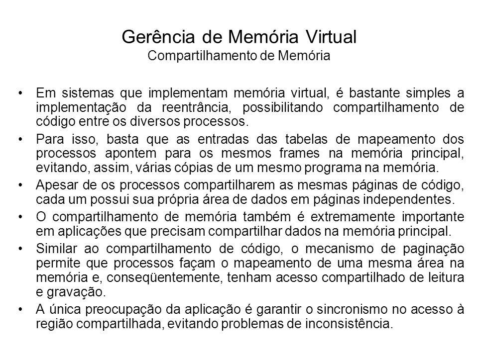 Em sistemas que implementam memória virtual, é bastante simples a implementação da reentrância, possibilitando compartilhamento de código entre os div