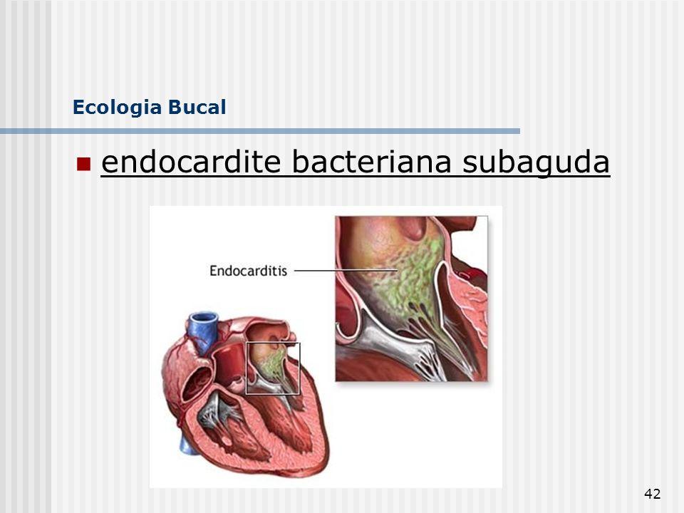 42 Ecologia Bucal endocardite bacteriana subaguda