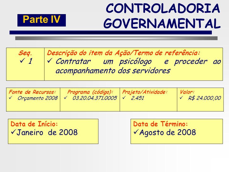 153 META CONTROLADORIA GOVERNAMENTAL Parte IV Produto Esperado: Proporcionar aos servidores do Município de Imaginópolis melhores condições de trabalh