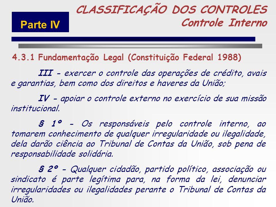 230 Art. 74. Os Poderes Legislativo, Executivo e Judiciário manterão, de forma integrada, sistema de controle interno com a finalidade de: I - avaliar