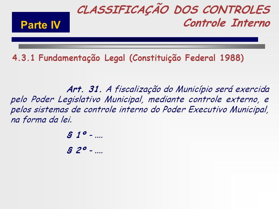 238 MUNICÍPIOS 5 CLASSIFICAÇÃO DOS CONTROLES Controle Interno Parte IV