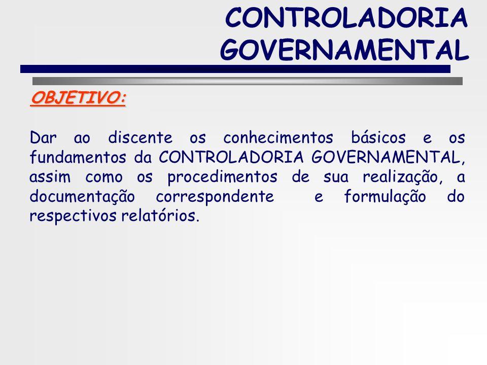 3 CONTROLADORIA GOVERNAMENTAL O papel da administração pública no ambiente social e econômico. Visão sistêmica de uma entidade pública. Processo de ge