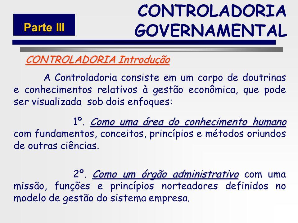 51 O papel da Controladoria... é assessorar a gestão da empresa, fornecendo mensuração das alternativas econômicas e, através da visão sistêmica, inte