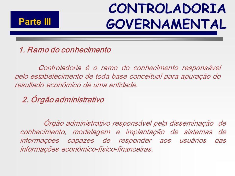 52 A Controladoria consiste em um corpo de doutrinas e conhecimentos relativos à gestão econômica, que pode ser visualizada sob dois enfoques: Como um