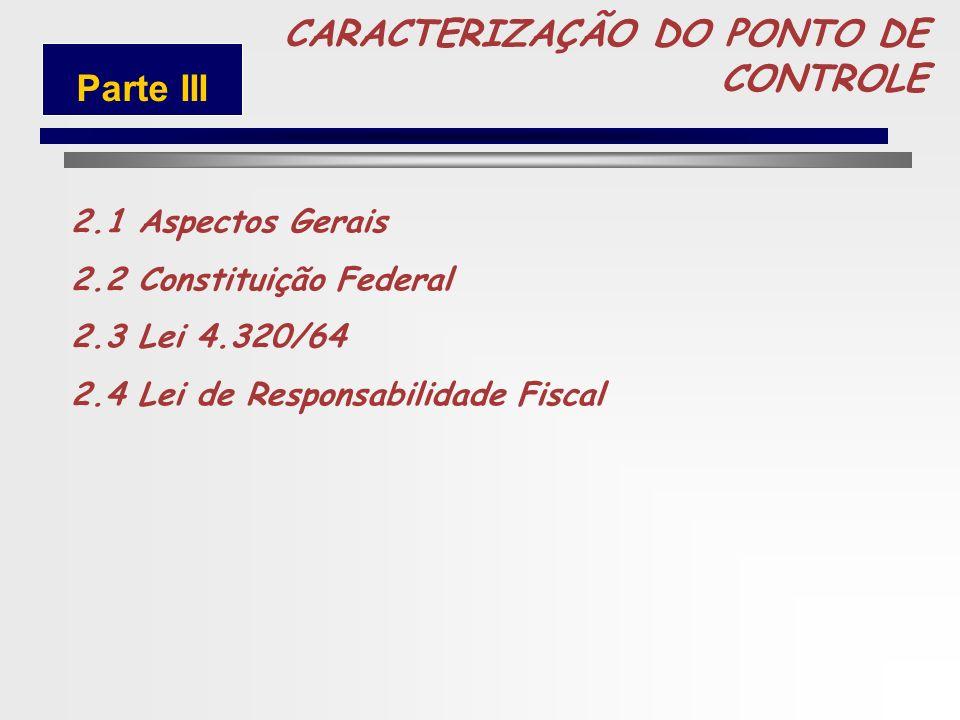 69 CARACTERIZAÇÃO DO PONTO DE CONTROLE CONTROLADORIA GOVERNAMENTAL Parte III
