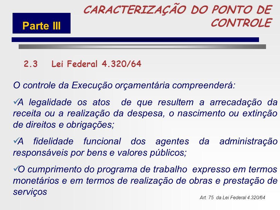 73 CARACTERIZAÇÃO DO PONTO DE CONTROLE 2.2Constituição Federal Avaliar o cumprimento das metas previstas no plano plurianual, a execução dos programas