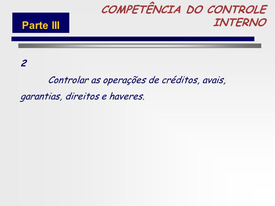 77 COMPETÊNCIA DO CONTROLE INTERNO 1 Normatização, sistematização e padronização dos procedimentos operacionais das unidades integrantes do Sistema de