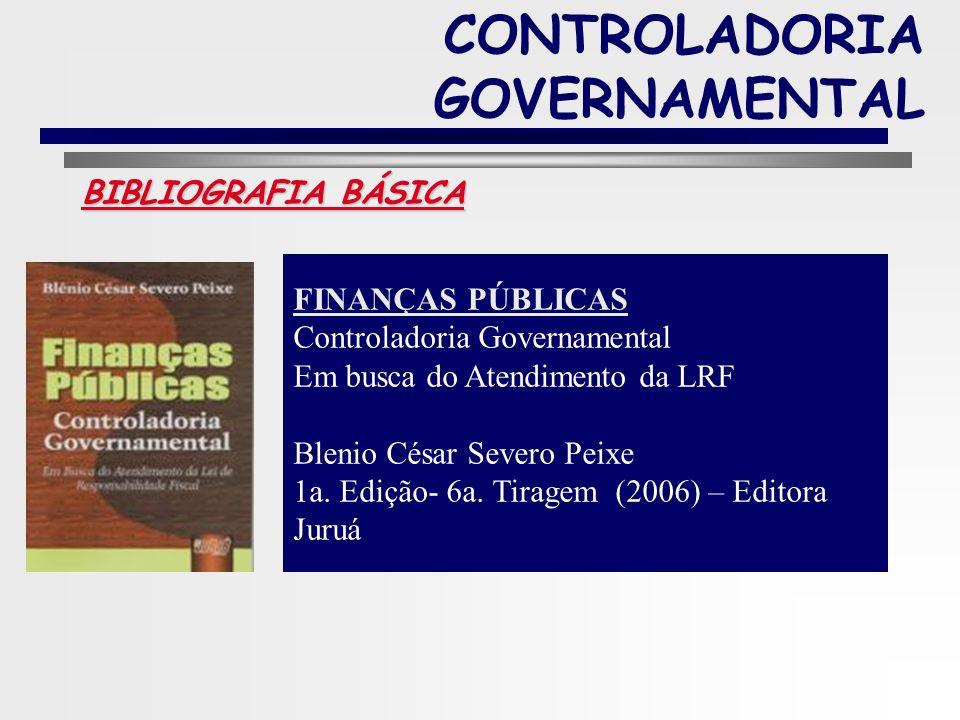 8 BIBLIOGRAFIA BÁSICA CONTROLADORIA GOVERNAMENTAL CONTROLADORIA E Governança na Gestão Pública Vamor Slomski São Paulo -Editora Atlas.