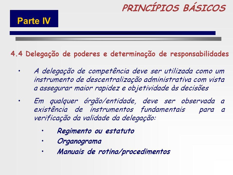 89 PRINCÍPIOS BÁSICOS 4.3Qualificação, treinamento e rodízio de funcionários A eficácia dos controles internos está diretamente relacionada com a comp
