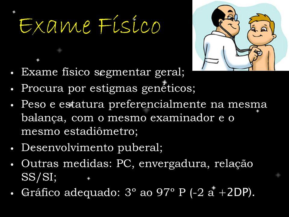Exame Físico Exame físico segmentar geral; Exame físico segmentar geral; Procura por estigmas genéticos; Procura por estigmas genéticos; Peso e estatu