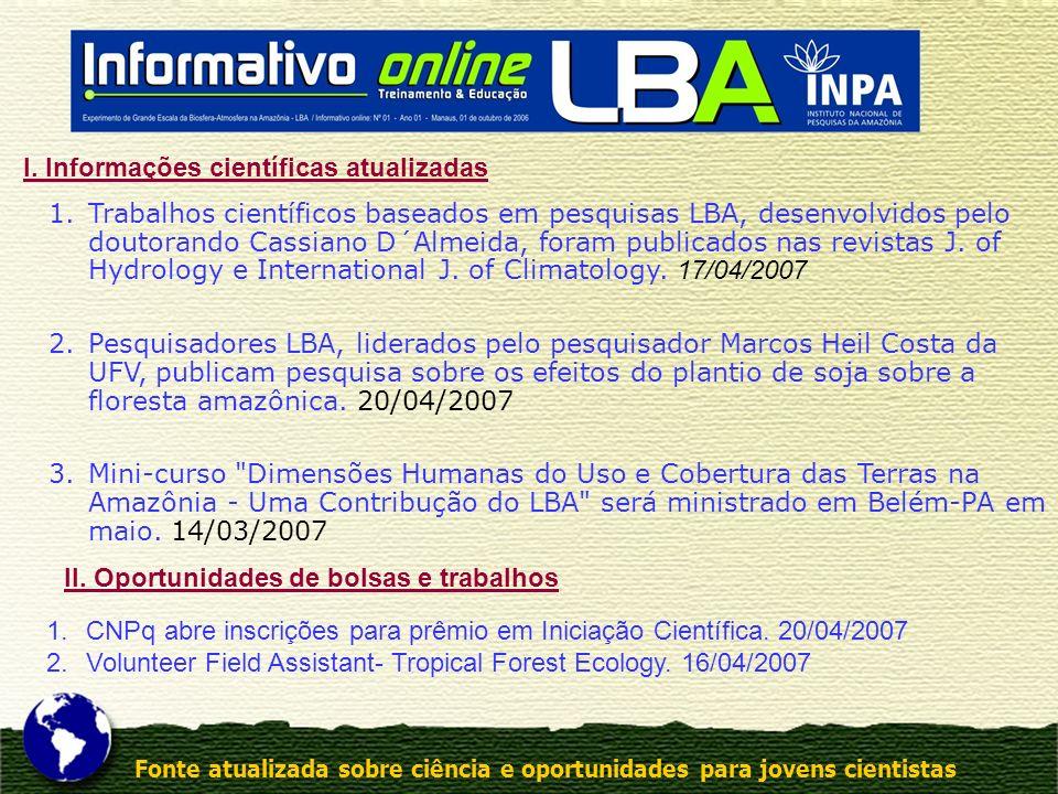Fonte atualizada sobre ciência e oportunidades para jovens cientistas 1.Trabalhos científicos baseados em pesquisas LBA, desenvolvidos pelo doutorando
