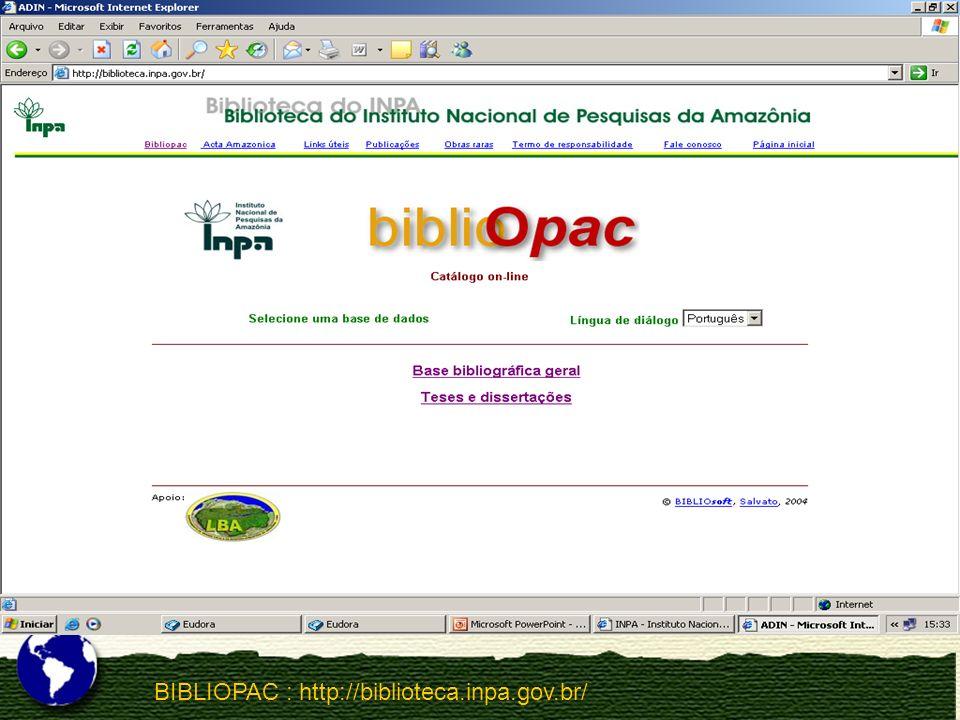 BIBLIOPAC : http://biblioteca.inpa.gov.br/