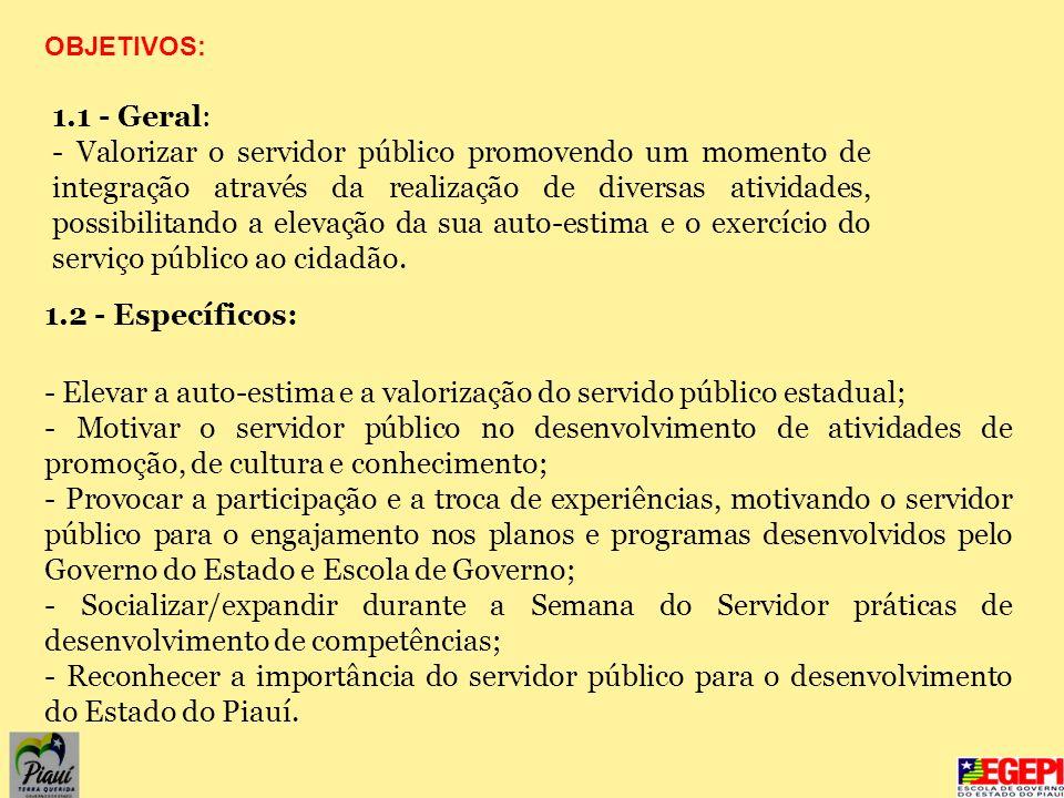 1.1 - Geral: - Valorizar o servidor público promovendo um momento de integração através da realização de diversas atividades, possibilitando a elevaçã
