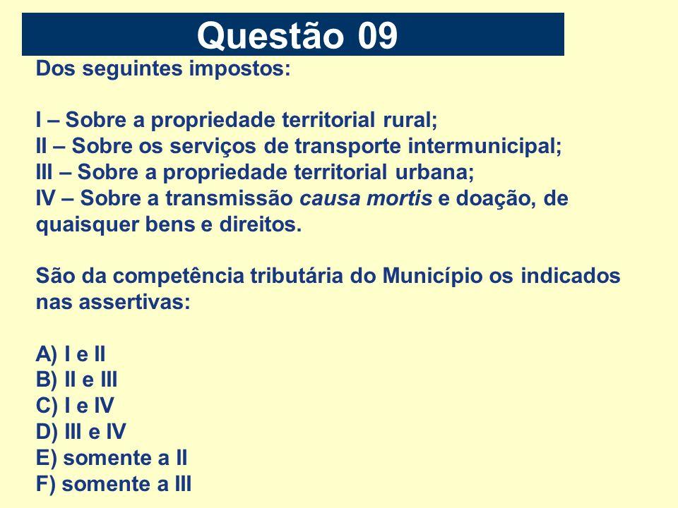 Dos seguintes impostos: I – Sobre a propriedade territorial rural; II – Sobre os serviços de transporte intermunicipal; III – Sobre a propriedade terr