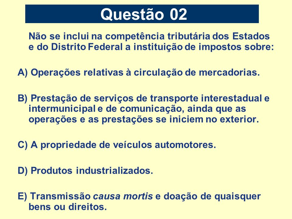 Questão 03 Sobre a competência tributária municipal é CORRETO afirmar que: A) A Constituição Federal outorgou competência para instituição de taxa para manter o serviço de iluminação pública.
