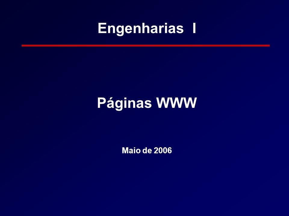 Páginas WWW Maio de 2006 Engenharias I