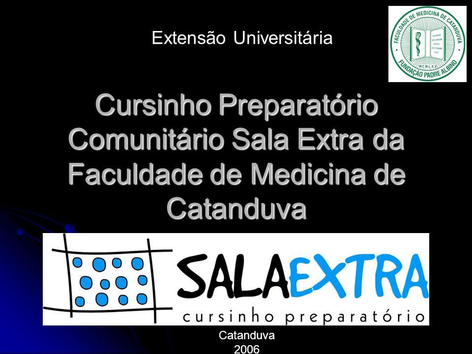 Cursinho Preparatório Comunitário Sala Extra da Faculdade de Medicina de Catanduva Extensão Universitária Catanduva 2006