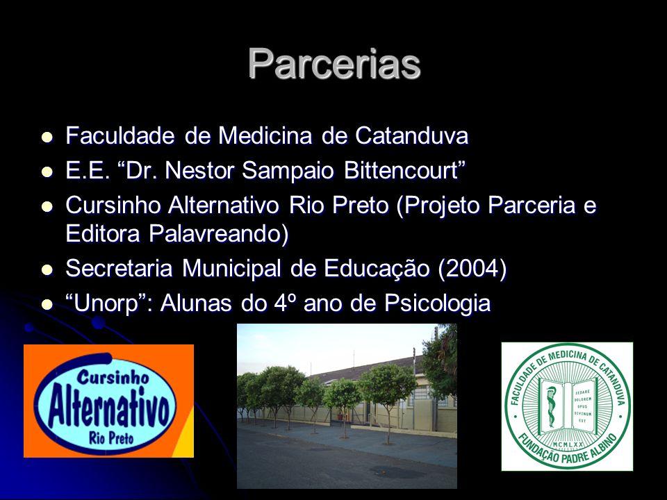 Parcerias Faculdade de Medicina de Catanduva Faculdade de Medicina de Catanduva E.E. Dr. Nestor Sampaio Bittencourt E.E. Dr. Nestor Sampaio Bittencour