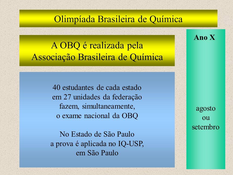 Olimpíada Brasileira de Química 40 estudantes de cada estado em 27 unidades da federação fazem, simultaneamente, o exame nacional da OBQ No Estado de