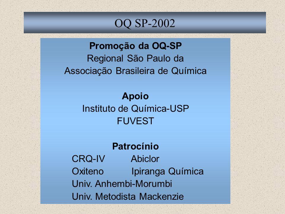 OQ SP-2002 Promoção da OQ-SP Regional São Paulo da Associação Brasileira de Química Apoio Instituto de Química-USP FUVEST Patrocínio CRQ-IV Abiclor Ox