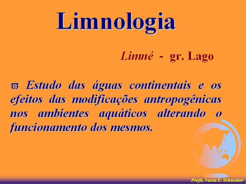 Limnologia - I Profa. Vania E. Schneider