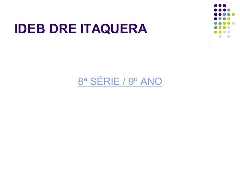 IDEB DRE ITAQUERA 8ª SÉRIE / 9º ANO