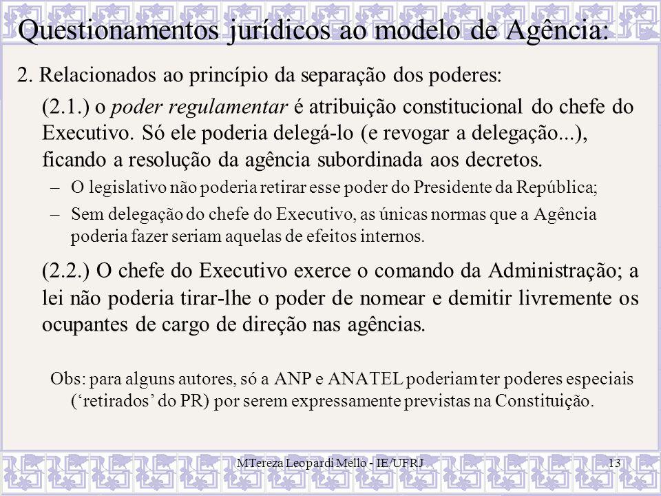 MTereza Leopardi Mello - IE/UFRJ13 Questionamentos jurídicos ao modelo de Agência: 2. Relacionados ao princípio da separação dos poderes: (2.1.) o pod