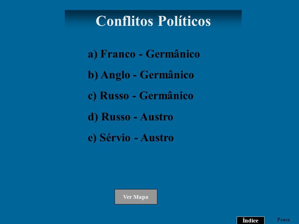 Pausa Franco-GermânicoAnglo-GermânicoRusso-GermânicoRusso-AustroSérvio-Austro Índice