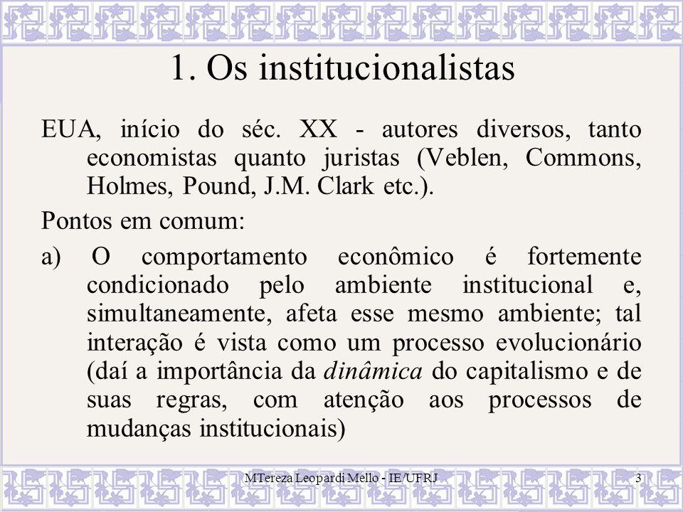 MTereza Leopardi Mello - IE/UFRJ4 1.Institucionalistas...